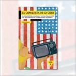 La conquista de lo cool. El negocio de la cultura y la contracultura y el nacimiento del consumismo moderno