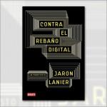 Contra el rebaño digital. Un manifesto