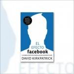 El efecto facebook. La verdadera historia de la empresa que está conectando el mundo