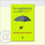 La regulación de la red. Poder y derecho en internet