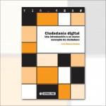 Ciudadanía digital. Una introducción a un nuevo concepto de ciudadano