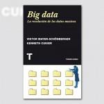 Big data. La revolución de los datos masivos