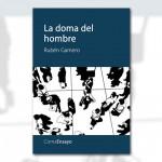 La doma del hombre (recomendado por Cisma editorial)