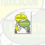 Intoxicación lingüística (recomendado por Eugenio Navarro @Eugnav)