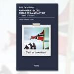 Amundsen-Scott: Duelo en la Antártida, la carrera al polo sur (Recomendado por @BernatRuiz)