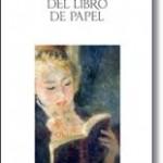 ¿QUEMAMOS LOS LIBROS EN PAPEL?: «ELOGIO DEL LIBRO DE PAPEL»