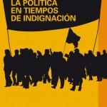 LA INDIGNACIÓN Y LA POLÍTICA