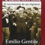 EL FASCISMO Y LA MARCHA SOBRE ROMA DE EMILIO GENTILE