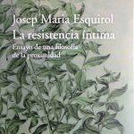 «LA RESISTENCIA ÍNTIMA» DE J.M. ESQUIROL